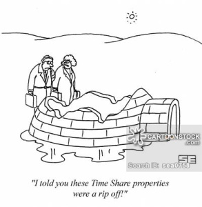 'I told you these Time Share properties were a rip off!'